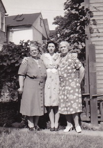 Aunt Emma, my mom, Aunt Liz 1943